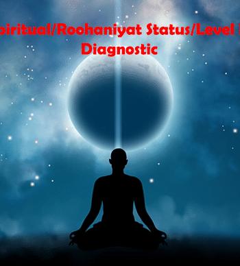 Remote Spiritual/Roohaniyat Status/Level In-Depth Diagnostic
