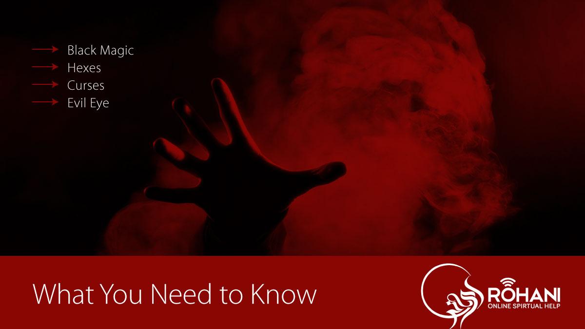 Black Magic Evil Eye Hexes Curses- Roohani Online Spiritual Help