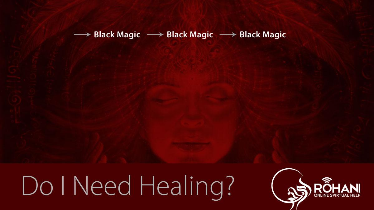 Black Magic and its Healing- Roohani Online Spiritual Help