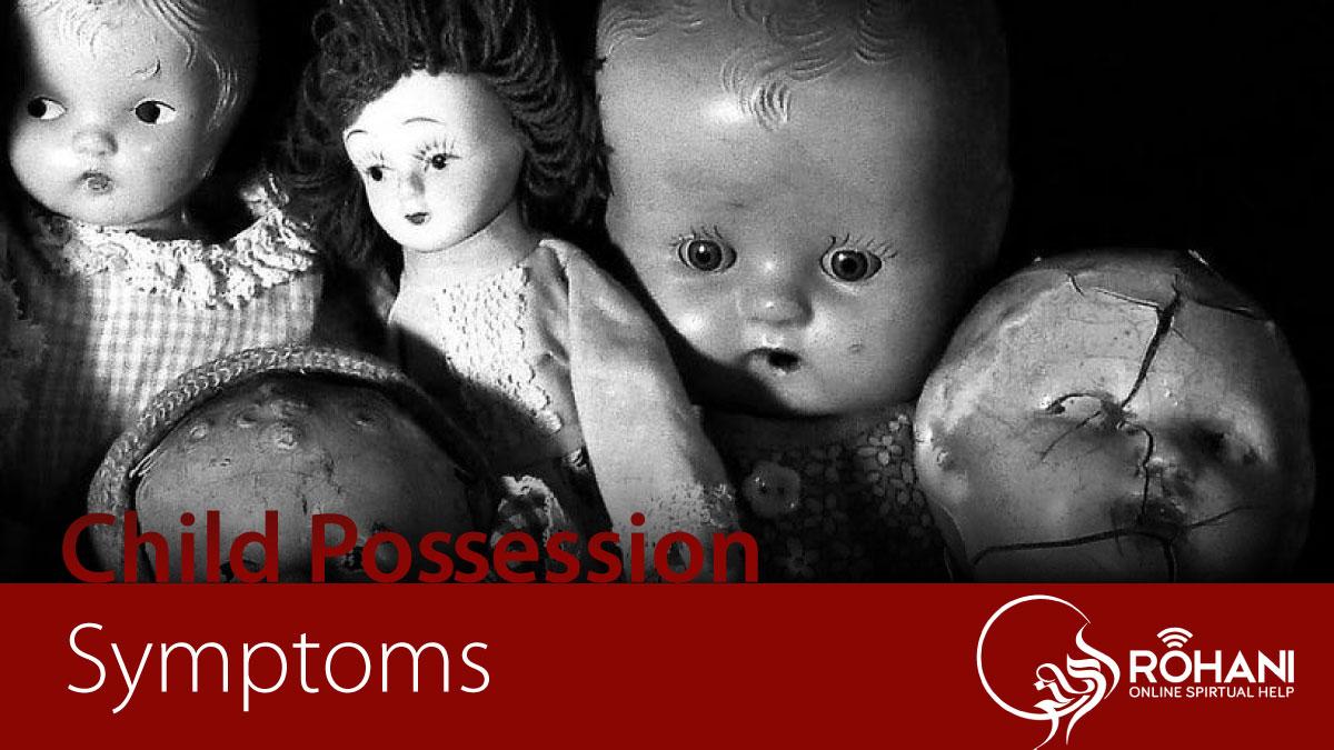 Child Possession-Roohani Online Spiritual Help