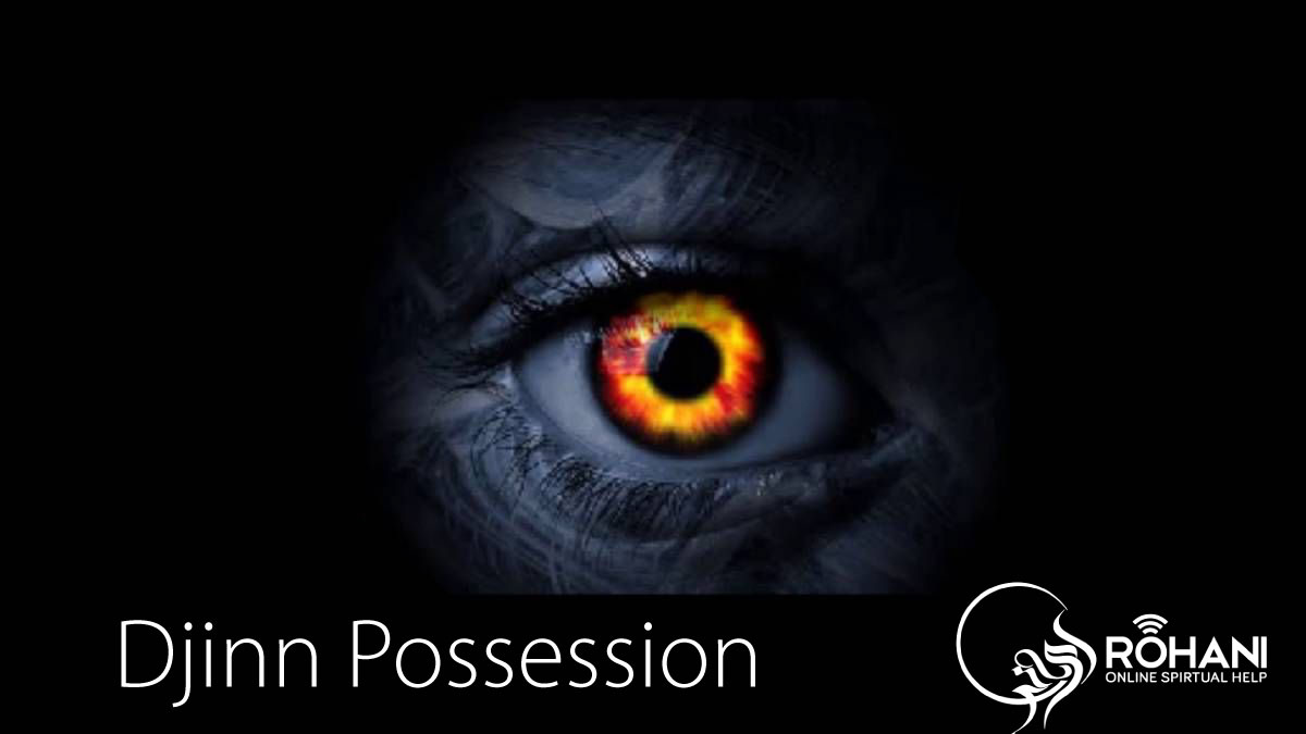 Different types of possession-Roohani Online Spiritual Help
